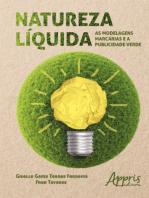 Natureza Líquida: As Modelagens Marcárias e a Publicidade Verde