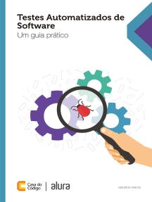 Testes automatizados de software: Um guia prático