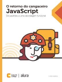 O retorno do cangaceiro JavaScript: De padrões a uma abordagem funcional