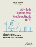 Atividade Experimental Problematizada (AEP) 60 Experimentações com Foco no Ensino de Química: Da Educação Básica à Universidade