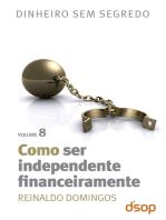Como ser independente financeiramente