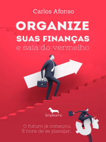 Organize suas finanças e saia do vermelho: O futuro já começou. É hora de se planejar.