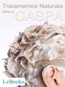 Tratamentos naturais para a caspa