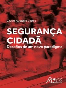 Segurança cidadã: desafios de um novo paradigma