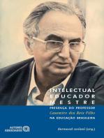 Intelectual, educador, mestre: Presença do professor Casemiro dos Reis Filho na educação brasileira
