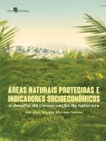Áreas Naturais Protegidas e Indicadores Socioeconômicos: O Desafio da Conservação da Natureza