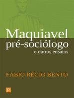 Maquiavel pré-sociólogo e outros ensaios