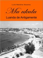 Mu ukulu, Luanda de antigamente