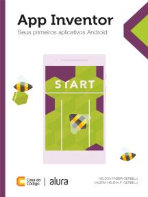 App Inventor: Seus primeiros aplicativos Android