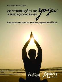 Contribuições do yoga à educação no brasil: um encontro com os grandes yogues brasileiros