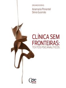 Clínica sem fronteiras: textos psicanalíticos
