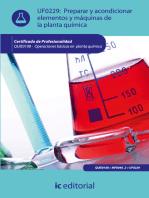 Preparar y acondicionar elementos y máquinas de la planta química. QUIE0108