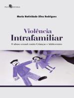 Violência Intrafamiliar: O Abuso Sexual Contra Crianças e Adolescentes