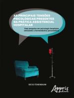 As principais tensões psicológicas presentes na prática assistencial hospitalar