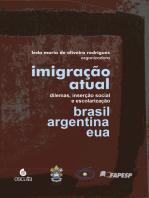 Imigração atual: dilemas, inserção social e escolarização Brasil, Argentina e EUA
