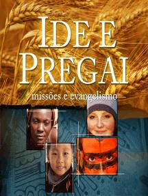 Ide e pregai (Revista do aluno): Missões e evangelismo
