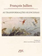 As transformações silenciosas