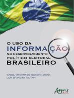 O Uso da Informação no Desenvolvimento Político Eleitoral Brasileiro
