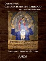 O Espírito do Catolicismo e do Barroco na Cultura Brasileira