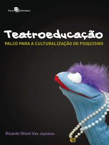 Teatroeducação: Palco para a culturalização do psiquismo
