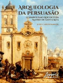 Arqueologia da persuasão: o simbolismo rococó da matriz de santa rita