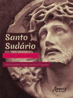 Santo Sudário: O que Diz a Ciência