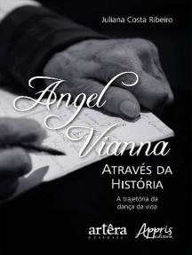 Angel Vianna Através da História: A Trajetória da Dança da Vida