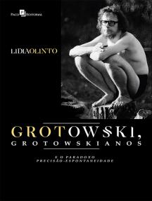 Grotowski, Grotowskianos e o Paradoxo Precisão-espontaneidade