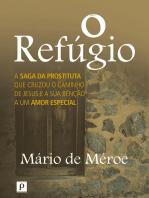 O refúgio: A saga da prostituta que cruzou o caminho de Jesus e a sua bênção a um amor especial