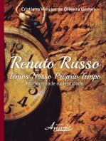 Renato russo - temos nosso próprio tempo