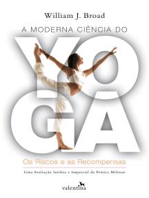 A moderna ciência do Yoga: Os Riscos e as Recompensas
