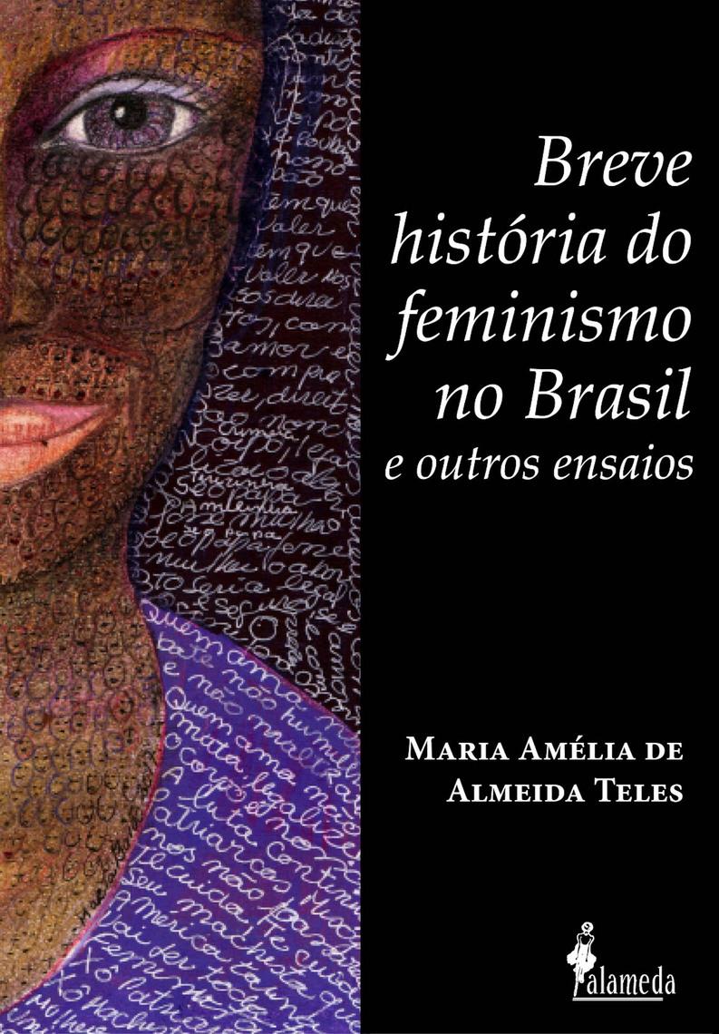 Breve história do feminismo no Brasil e outros ensaios, de