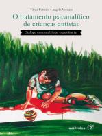 O tratamento psicanalítico de crianças autistas: Diálogo com múltiplas experiências
