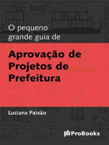O Pequeno grande guia de Aprovação de projeto de Prefeitura
