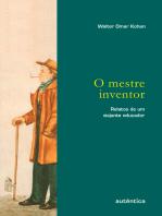 O mestre inventor – Relatos de um viajante educador