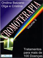 Cromoterapia vol. II: Tratamento para mais de 100 doenças