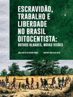 Escravidão, trabalho e liberdade no Brasil Oitocentista