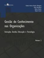 Gestão do Conhecimento nas Organizações: Inovação, Gestão, Educação e Tecnologia – Volume 2