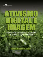 Ativismo digital e imagem: Estratégias de engajamento e mobilização em rede