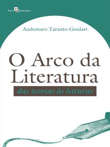 O Arco da Literatura: Das Teorias às Leituras