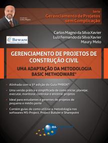 Gerenciamento de Projetos de Construção Civil: uma adaptação da metodologia Basic Methodware®