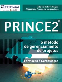 PRINCE2®: O método de gerenciamento de projetos
