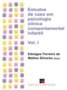 Estudos de caso em psicologia clínica comportamental infantil - Volume I