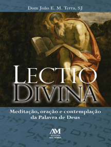 Lectio divina: Meditação, oração e contemplação da Palavra de Deus