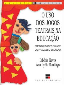 O Uso dos jogos teatrais na educação: Possibilidades diante do fracasso escolar
