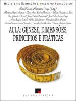 Aula: Gênese, dimensões, princípios e práticas