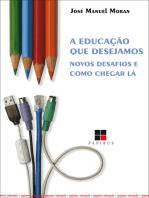 A Educação que desejamos: Novos desafios e como chegar lá