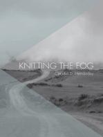 Knitting the Fog