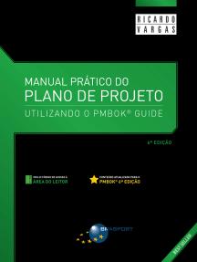 Manual Prático do Plano de Projeto (6a. edição): utilizando o PMBOK Guide