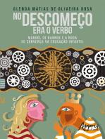 No Descomeço Era o Verbo: Manoel de Barros e a Roda de Conversa na Educação Infantil